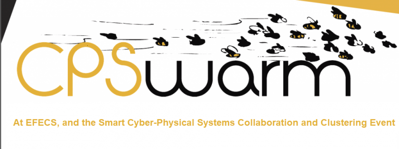 CPSwarm at EFECS, and the Smart Cyber-Physical Systems Collaboration and Clustering event